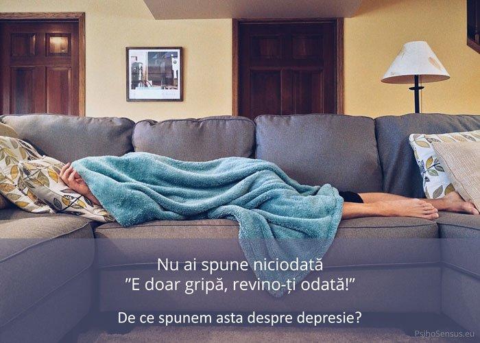 Nu am spune niciodată: E doar gripă, revino-ți odată! Atunci de ce spunem asta despre depresie?